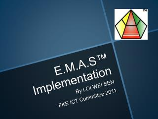E.M.A.S  Implementation
