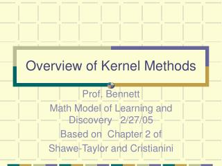 Overview of Kernel Methods