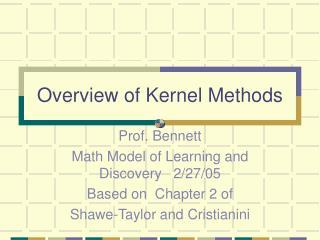 Overview of Kernel Methods