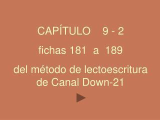 CAP TULO    9 - 2 fichas 181  a  189   del m todo de lectoescritura de Canal Down-21