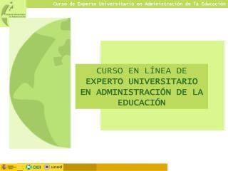 CURSO EN L NEA DE EXPERTO UNIVERSITARIO EN ADMINISTRACI N DE LA EDUCACI N