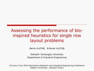 Assessing the performance of bio-inspired heuristics for single row layout problems