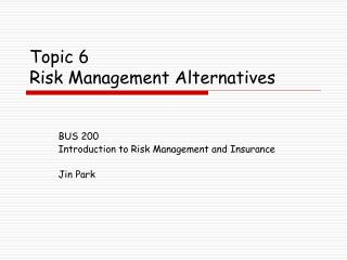 Topic 6 Risk Management Alternatives