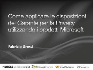 Come applicare le disposizioni del Garante per la Privacy utilizzando i prodotti Microsoft