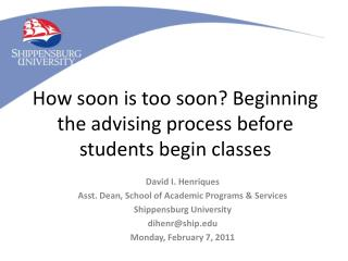 How soon is too soon Beginning the advising process before students begin classes
