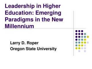 Leadership in Higher Education: Emerging Paradigms in the New Millennium