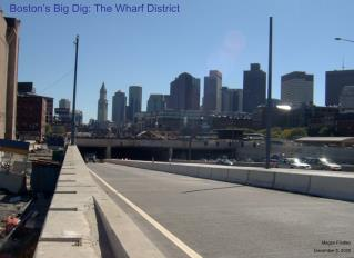 Boston s Big Dig: The Wharf District