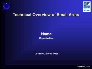 Technical Overview of Small Arms