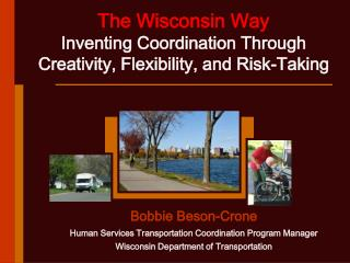 The Wisconsin Way  Inventing Coordination Through Creativity, Flexibility, and Risk-Taking