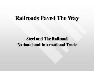 Railroads Paved The Way