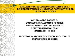 ANALISIS TOXICOLOGICO SISTEMATICO DE 1,4 BENZODIAZEPINAS EN MUESTRAS POSTMORTEM POR HPTLC-UV Y GC-ECD