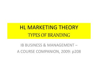 HL MARKETING THEORY TYPES OF BRANDING