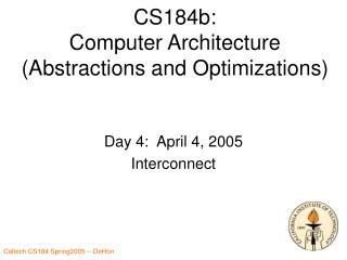 CS184b: Computer Architecture Abstractions and Optimizations