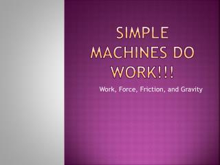 Simple Machines do WORK