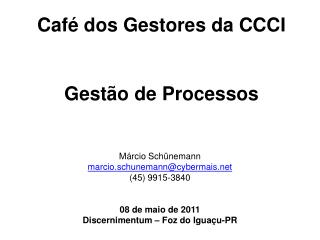 Caf  dos Gestores da CCCI   Gest o de Processos