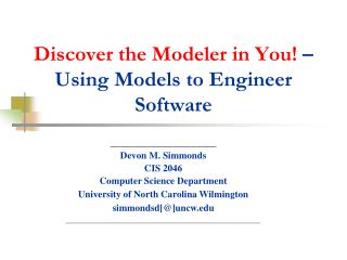 Discover the Modeler in You   Using Models to Engineer Software