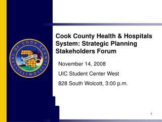 Cook County Health  Hospitals System: Strategic Planning Stakeholders Forum