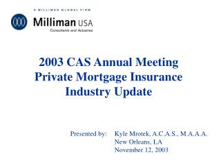 2003 CAS Annual Meeting Private Mortgage Insurance Industry Update
