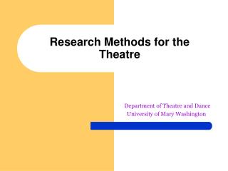 Research Methods for the  Theatre