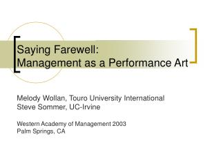 Saying Farewell:  Management as a Performance Art