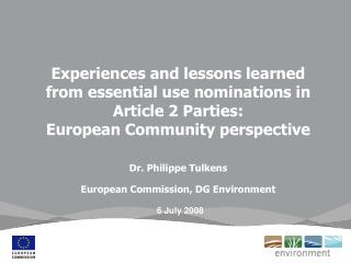 Experiences and lessons learned from essential use nominations in Article 2 Parties:  European Community perspective   D
