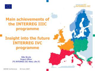 Silke Brocks  Project Officer  JTS INTERREG IIIC West, Lille F