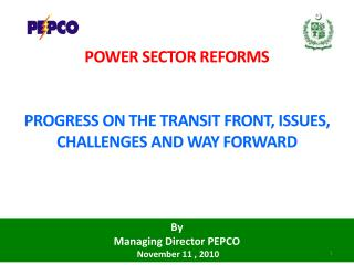 By  Managing Director PEPCO  November 11 , 2010