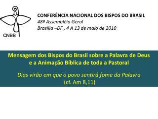 CONFER NCIA NACIONAL DOS BISPOS DO BRASIL 48  Assembl ia Geral Bras lia  DF , 4 A 13 de maio de 2010