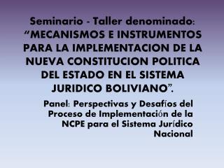 Seminario - Taller denominado:  MECANISMOS E INSTRUMENTOS PARA LA IMPLEMENTACION DE LA NUEVA CONSTITUCION POLITICA  DEL