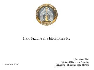 Francesco Piva Istituto di Biologia e Genetica Universit  Politecnica delle Marche