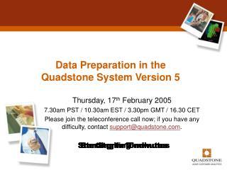 Data Preparation in the Quadstone System Version 5