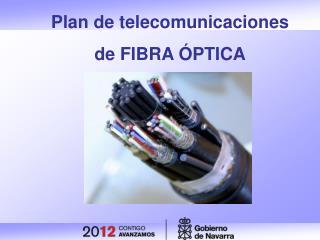 Plan de telecomunicaciones  de FIBRA  PTICA