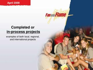 Completed or  in-process projects examples of both local, regional, and international projects