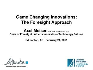 Game Changing Innovations: The Foresight Approach