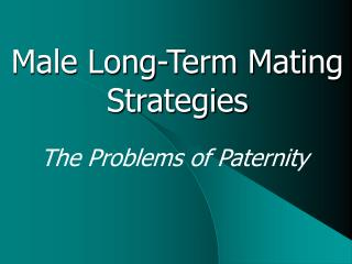 Male Long-Term Mating Strategies