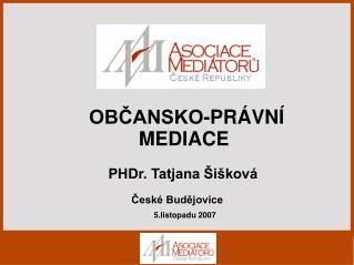 OBCANSKO-PR VN  MEDIACE                                     PHDr. Tatjana  i kov
