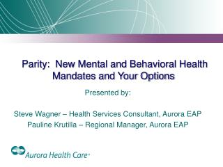 Parity:  New Mental and Behavioral Health Mandates and Your Options