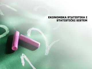 EKONOMSKA STATISTIKA I STATISTICKI SISTEM