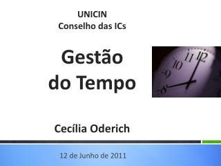 UNICIN Conselho das ICs  Gest o  do Tempo  Cec lia Oderich
