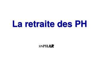 La retraite des PH