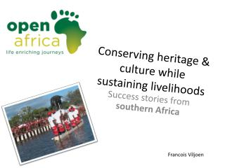 Conserving heritage  culture while sustaining livelihoods