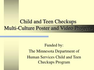 Child and Teen Checkups Multi-Culture Poster and Video Projects