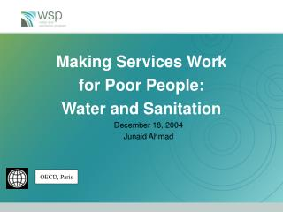 Making Services Work  for Poor People:   Water and Sanitation