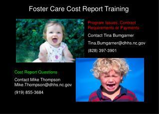 Program Issues, Contract Requirements or Payments  Contact Tina Bumgarner   Tina.Bumgarnerdhhs.nc  828 397-3901