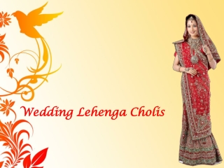 Wedding lehenga cholis