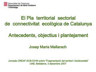 El Pla  territorial  sectorial   de  connectivitat  ecol gica de Catalunya   Antecedents, objectius i plantejament