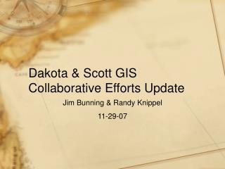 Dakota  Scott GIS Collaborative Efforts Update