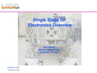 Single Stage ISI  Electronics Overview     Ben Abbott Mohana Mageswaran December 19, 2007