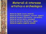 Materiali di interesse        artistico e archeologico