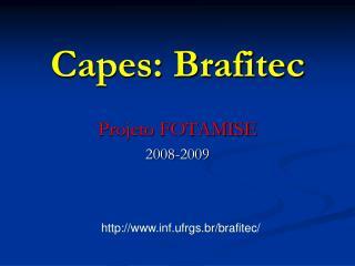 Capes: Brafitec